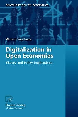 Digitalization in Open Economies By Vogelsang, Michael